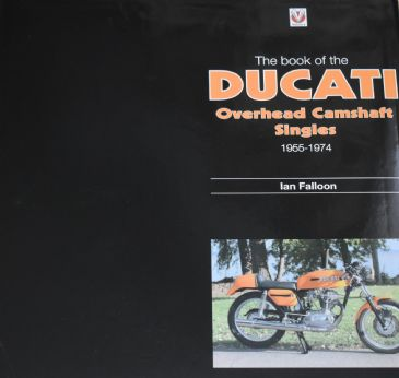 The Book of the Ducati - Overhead Camshaft Singles 1955-1974, by Ian Falloon